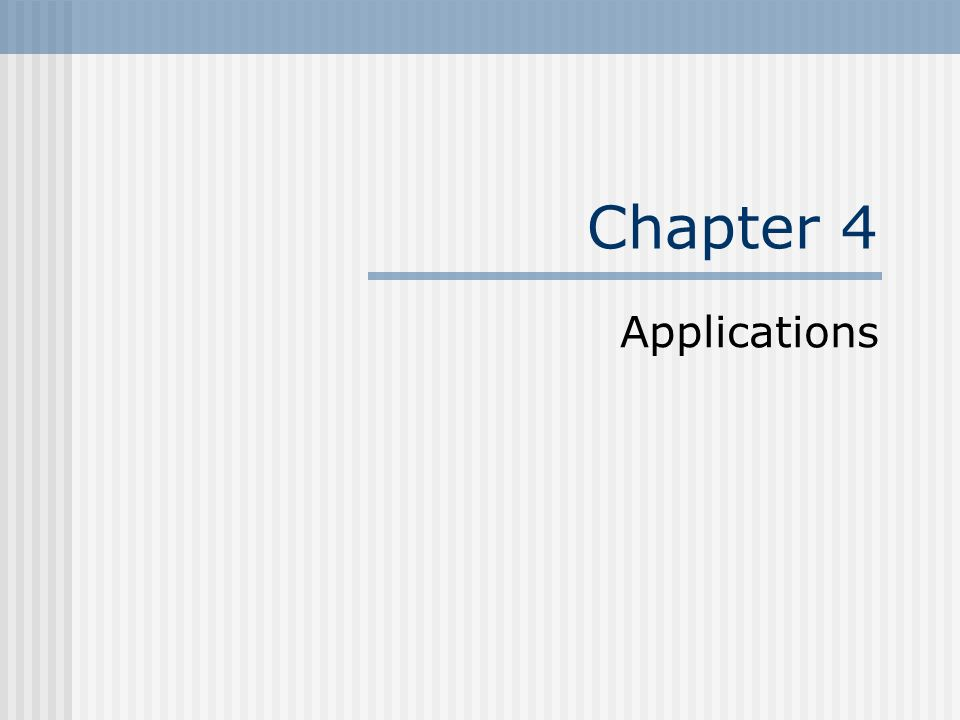 Chapter 4 Applications