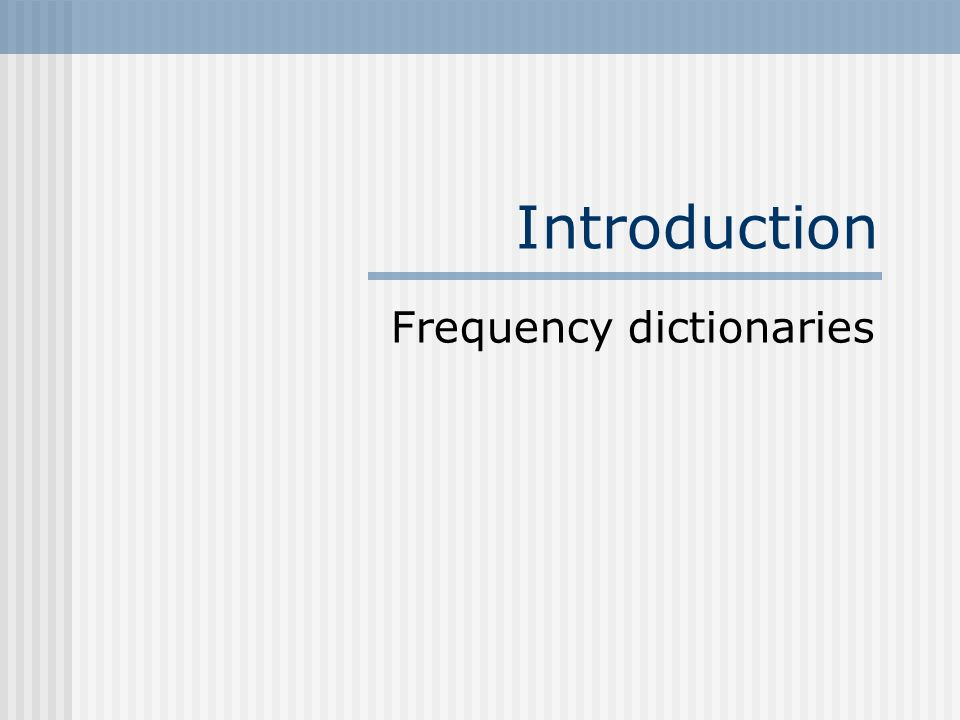 Introduction Frequency dictionaries