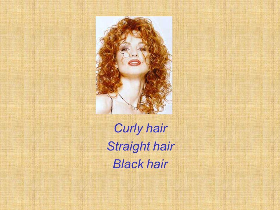 Curly hair Straight hair Black hair