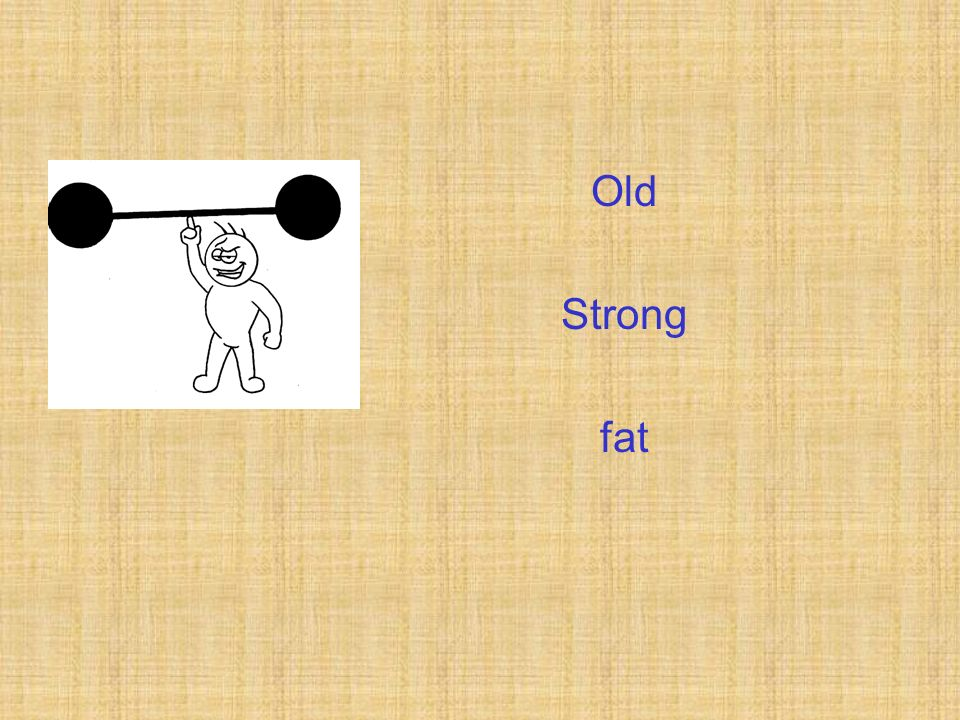 Old Strong fat