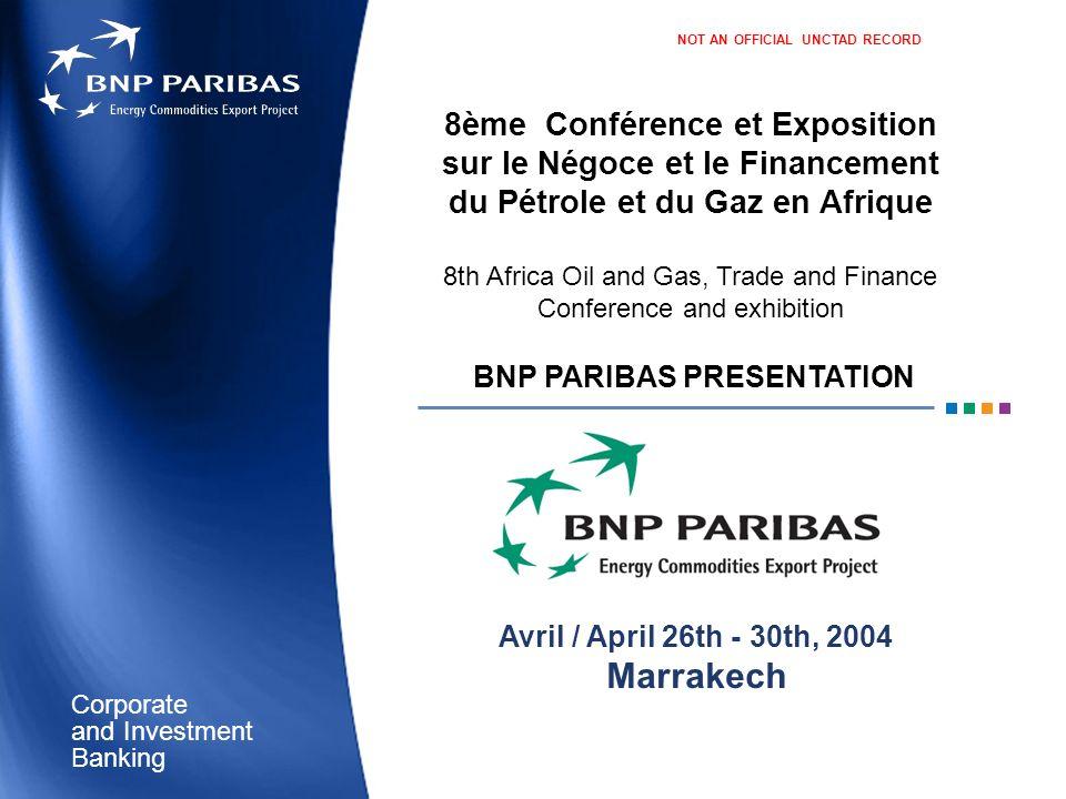 Corporate Banking and Investment 8ème Conférence et Exposition sur le Négoce et le Financement du Pétrole et du Gaz en Afrique 8th Africa Oil and Gas,