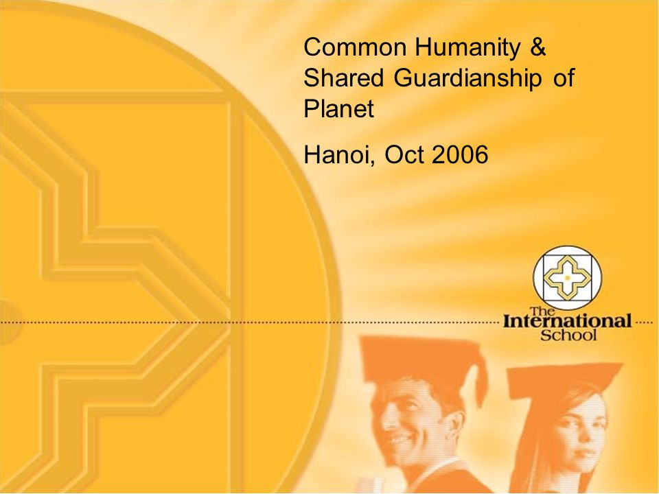 Common Humanity & Shared Guardianship of Planet Hanoi, Oct 2006