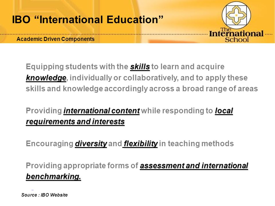 IBO International Education skills Equipping students with the skills to learn and acquire knowledge knowledge, individually or collaboratively, and t
