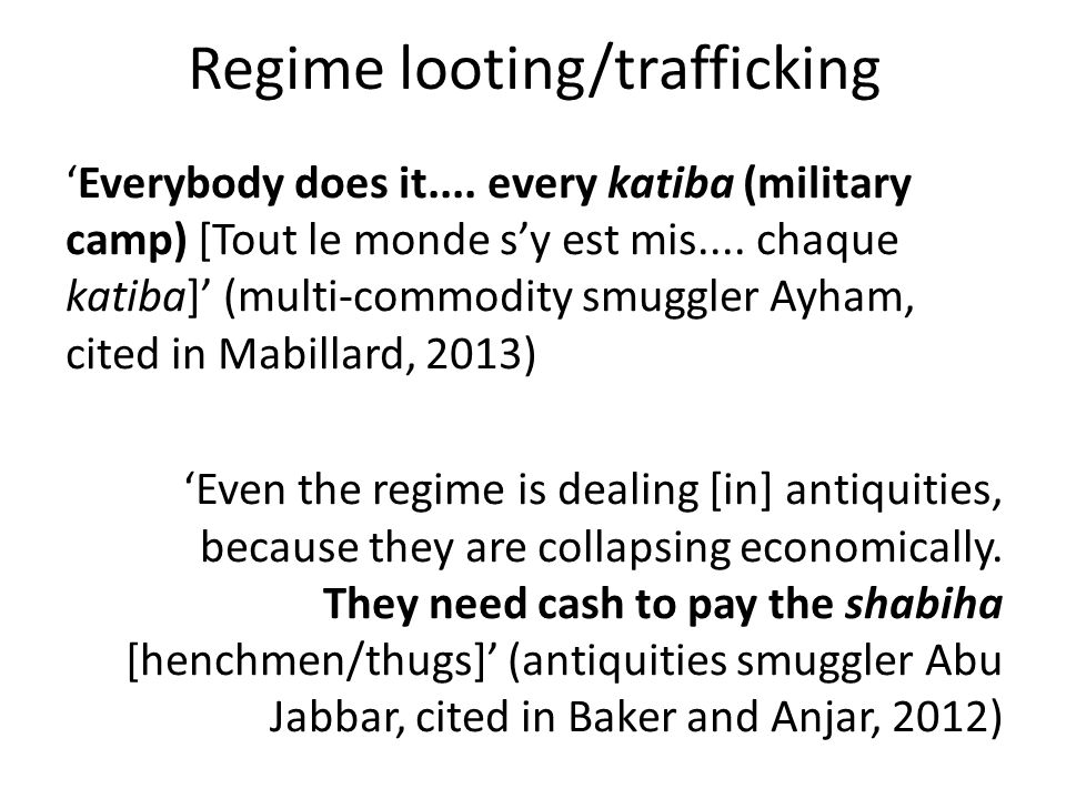 Regime looting/trafficking Everybody does it.... every katiba (military camp) [Tout le monde sy est mis.... chaque katiba] (multi-commodity smuggler A