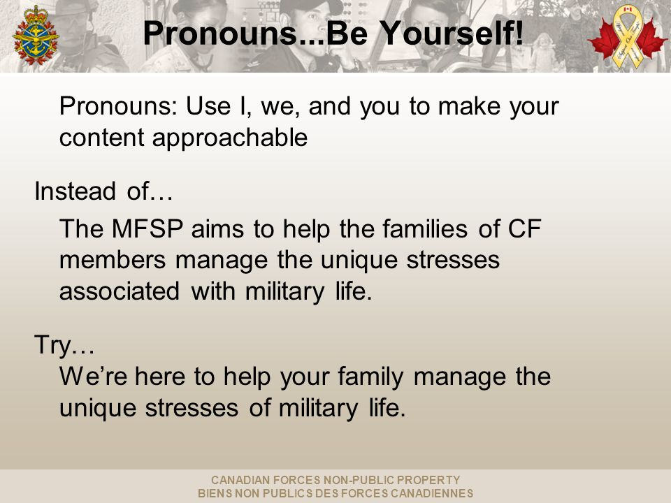 CANADIAN FORCES NON-PUBLIC PROPERTY BIENS NON PUBLICS DES FORCES CANADIENNES Pronouns...Be Yourself.
