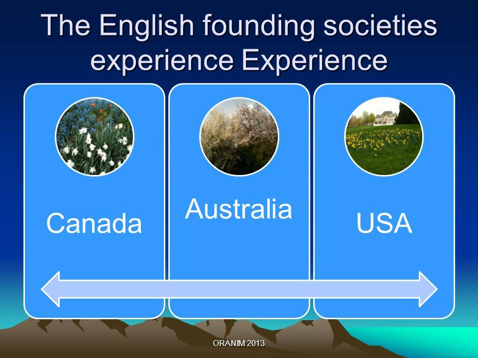 The English founding societies experience Experience Canada Australia USA ORANIM 2013