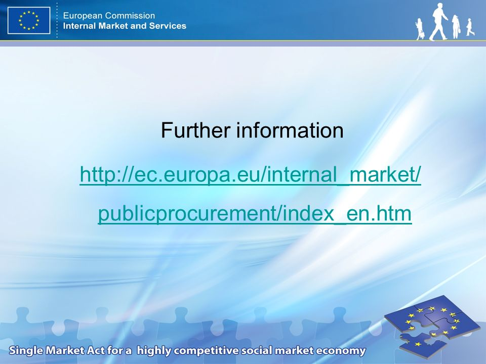 Further information http://ec.europa.eu/internal_market/ publicprocurement/index_en.htm