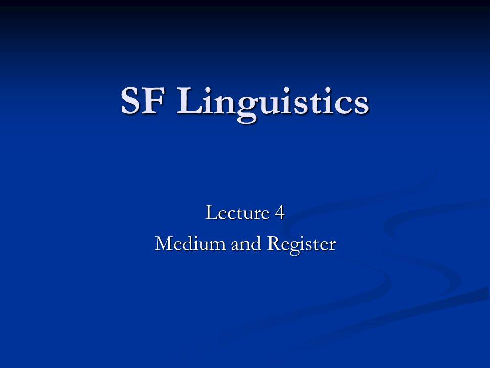 SF Linguistics Lecture 4 Medium and Register