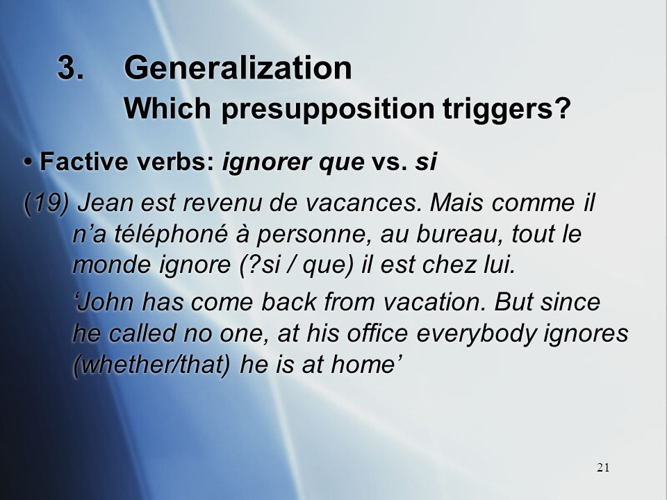 21 3.Generalization Which presupposition triggers.