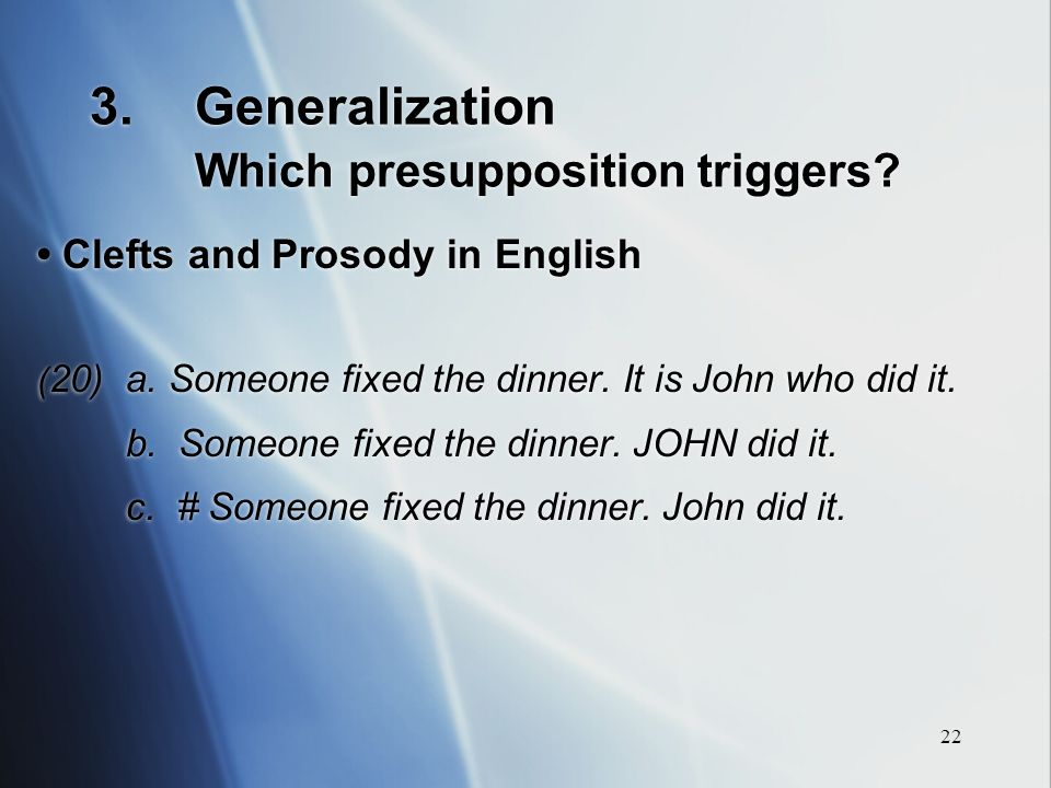 22 3.Generalization Which presupposition triggers.