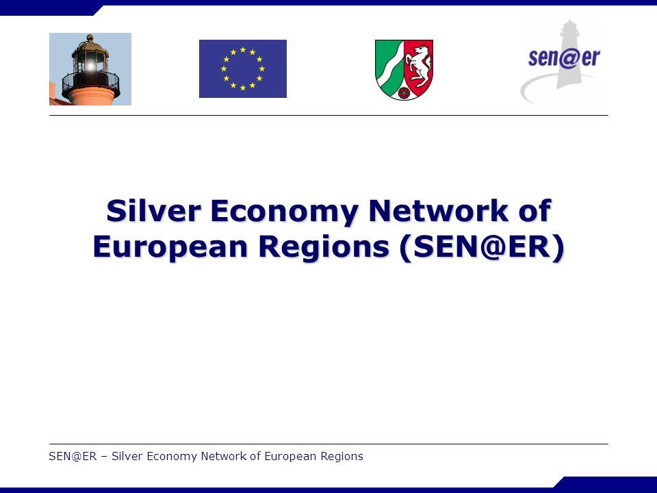 SEN@ER – Silver Economy Network of European Regions Silver Economy Network of European Regions (SEN@ER)