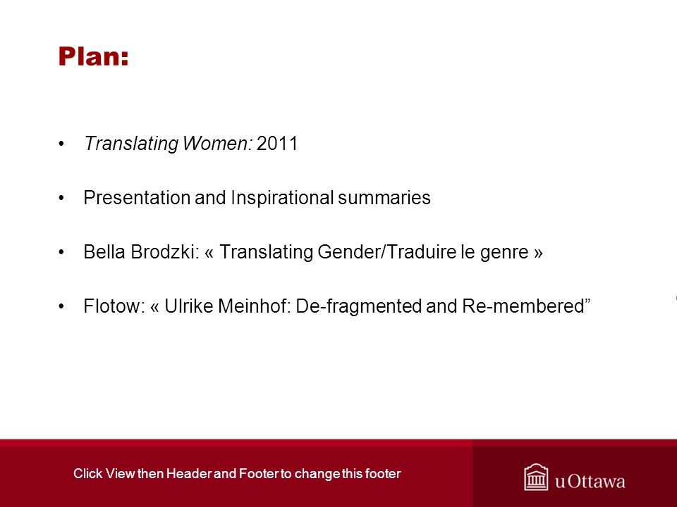 Translating Women 2011 Time to talk about women again… Because of : silence around women in Translation Studies from 2000 onward period inhabited by gay identity politics and translation Keith Harvey, Keenaghan, Larkosh rise of queer terminology, and censorship effects