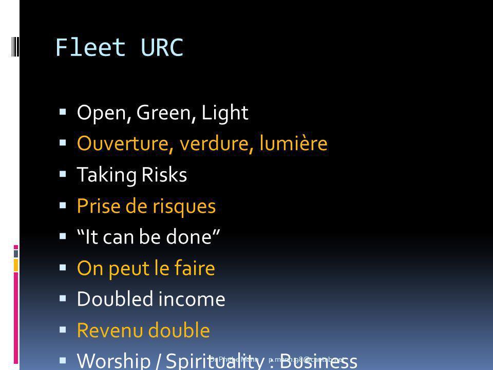 Fleet URC Open, Green, Light Ouverture, verdure, lumière Taking Risks Prise de risques It can be done On peut le faire Doubled income Revenu double Wo
