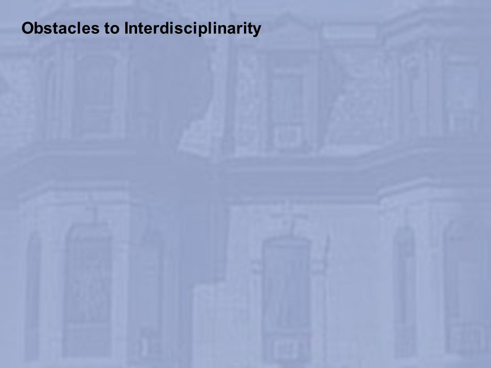 Obstacles to Interdisciplinarity