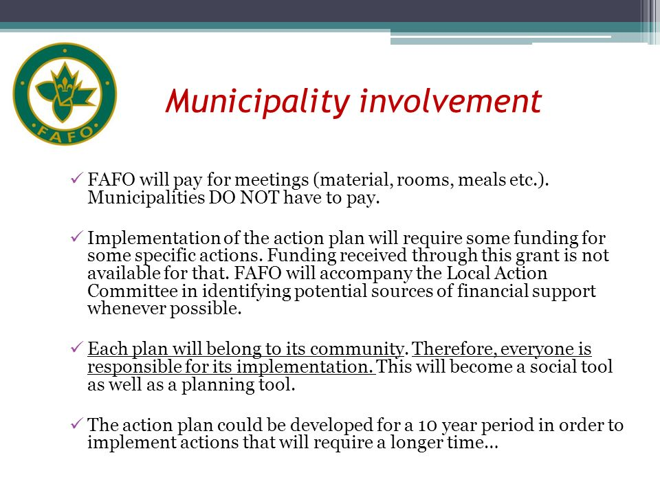 Municipality involvement FAFO will pay for meetings (material, rooms, meals etc.).
