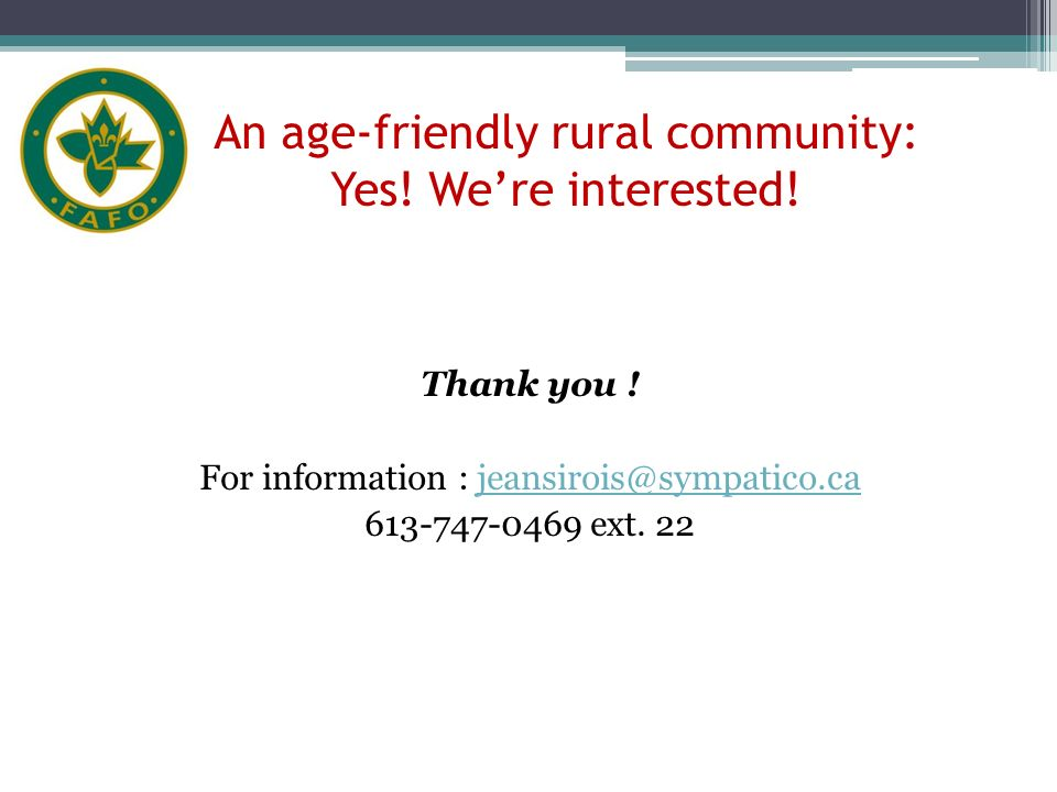 An age-friendly rural community: Yes. Were interested.