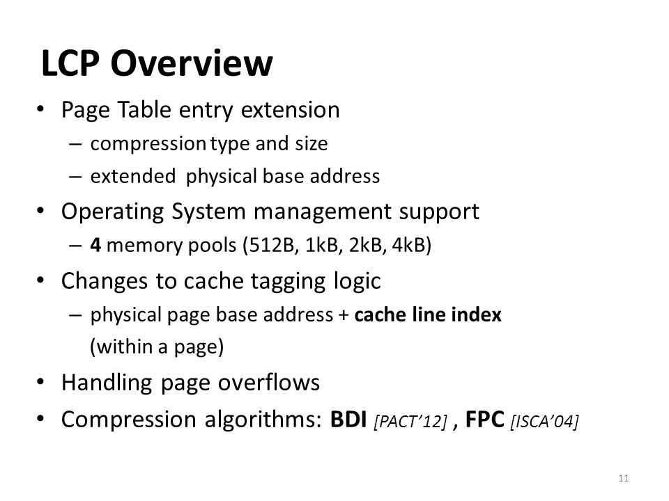 LCP Overview 11 Page Table entry extension – compression type and size – extended physical base address Operating System management support – 4 memory