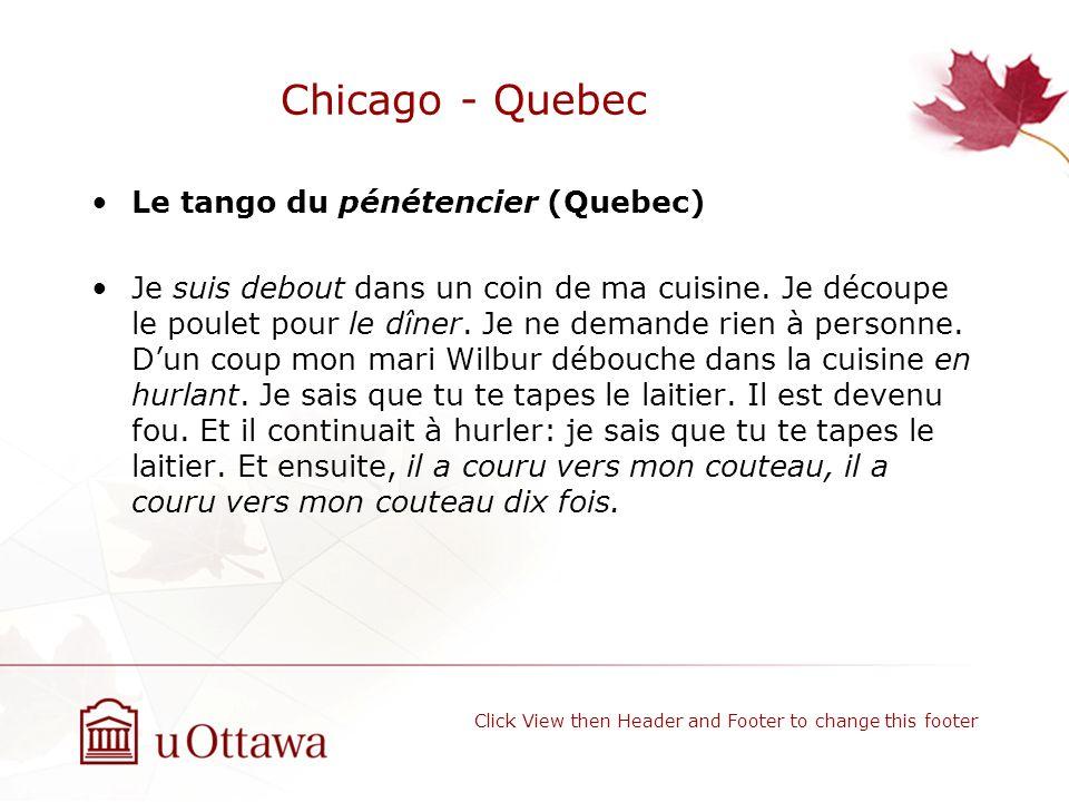 Chicago - Quebec Le tango du pénétencier (Quebec) Je suis debout dans un coin de ma cuisine.