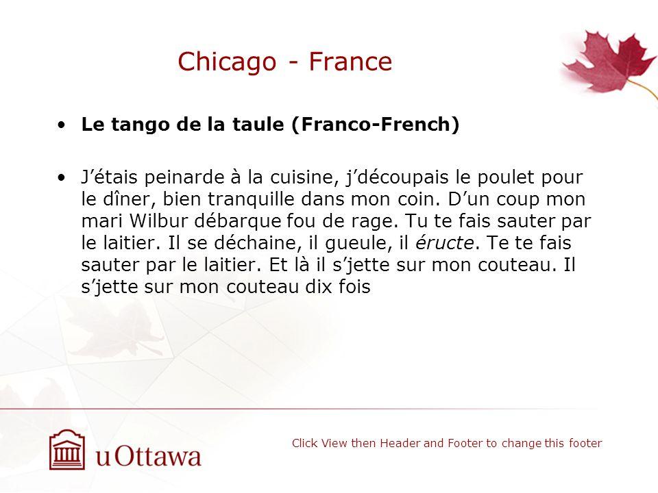 Chicago - France Le tango de la taule (Franco-French) Jétais peinarde à la cuisine, jdécoupais le poulet pour le dîner, bien tranquille dans mon coin.