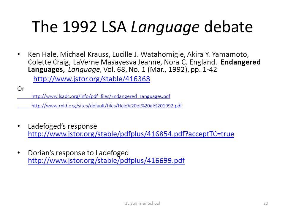 The 1992 LSA Language debate Ken Hale, Michael Krauss, Lucille J.