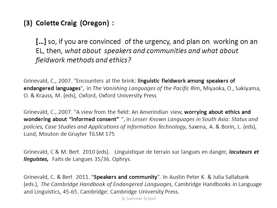 (3) Colette Craig (Oregon) : […] so, if you are convinced of the urgency, and plan on working on an EL, then, what about speakers and communities and