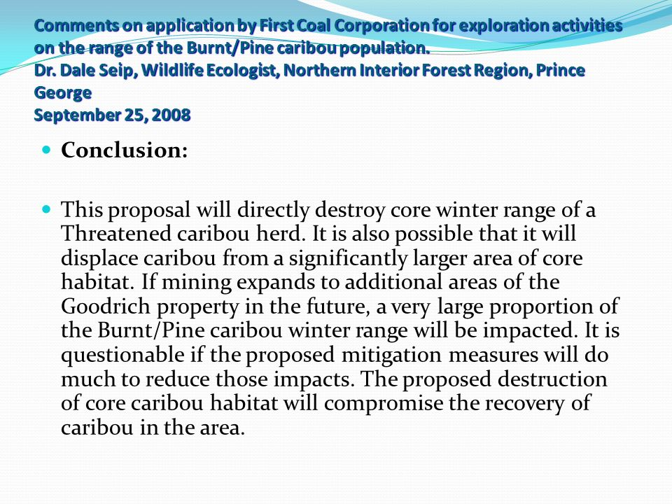 Comments on application by First Coal Corporation for exploration activities on the range of the Burnt/Pine caribou population. Dr. Dale Seip, Wildlif