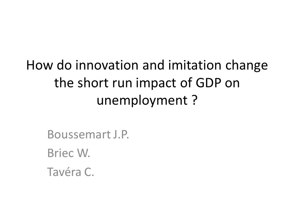 How do innovation and imitation change the short run impact of GDP on unemployment ? Boussemart J.P. Briec W. Tavéra C.