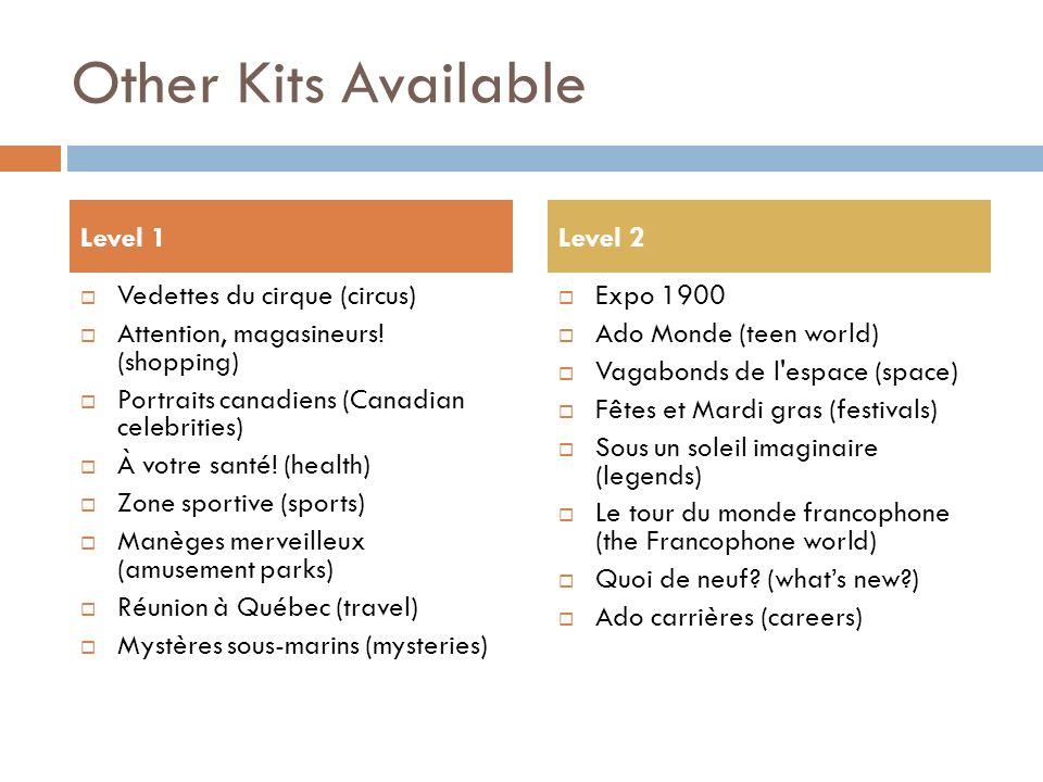Other Kits Available Vedettes du cirque (circus) Attention, magasineurs! (shopping) Portraits canadiens (Canadian celebrities) À votre santé! (health)