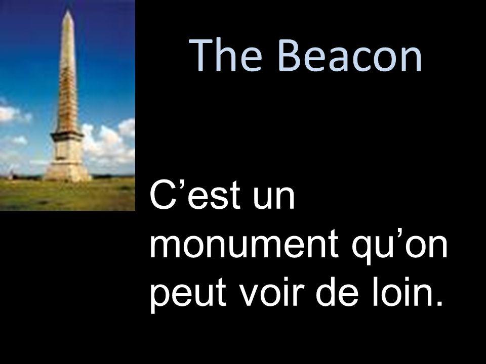 Cest un monument quon peut voir de loin.