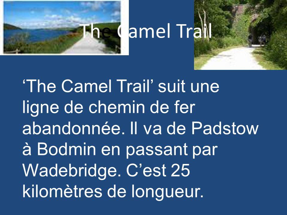 The Camel Trail The Camel Trail suit une ligne de chemin de fer abandonnée. Il va de Padstow à Bodmin en passant par Wadebridge. Cest 25 kilomètres de