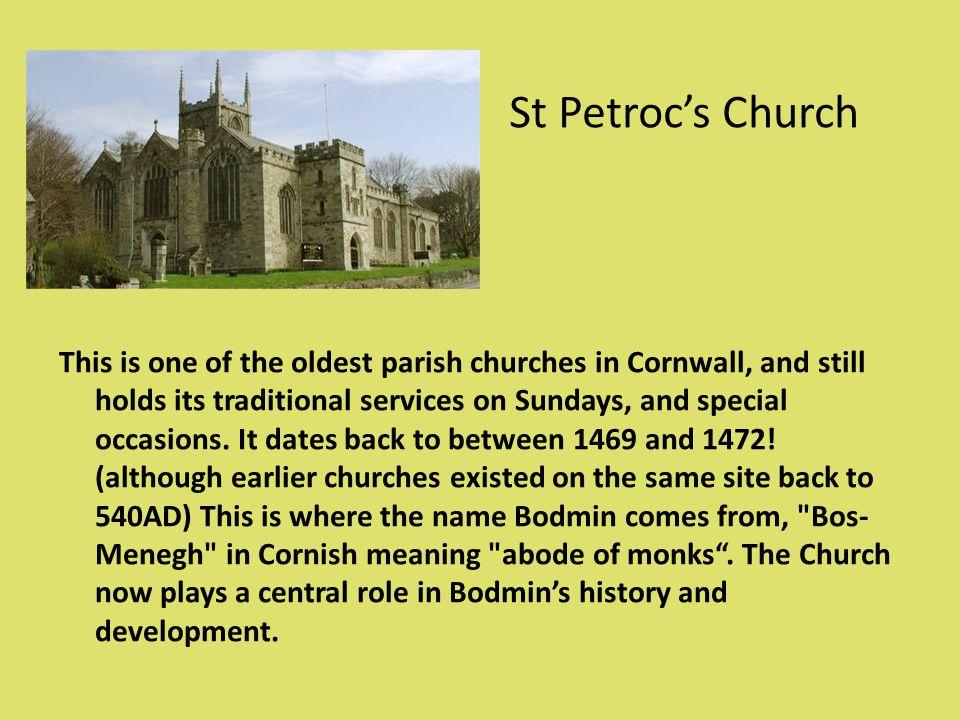 St Petrocs Church St Petrocs Church est une des plus vieilles et des plus grandes églises en Cornouailles.