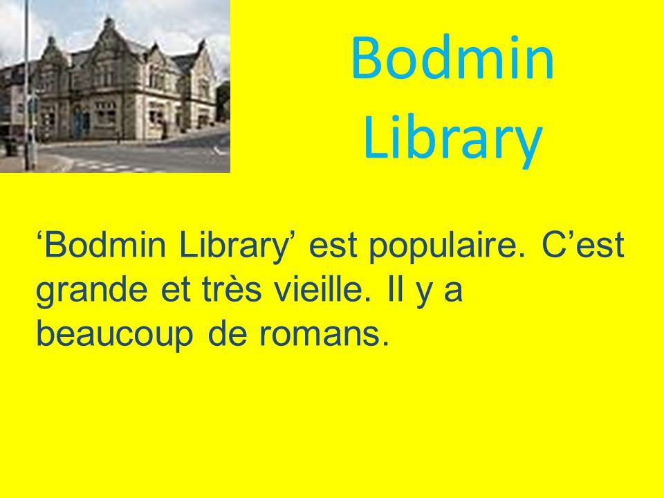 Bodmin Library est populaire. Cest grande et très vieille. Il y a beaucoup de romans.