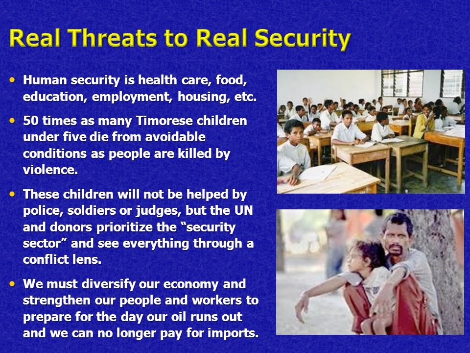 Human security is health care, food, education, employment, housing, etc. Human security is health care, food, education, employment, housing, etc. 50