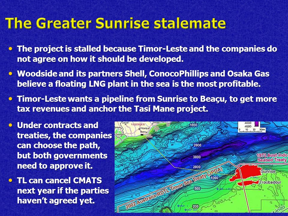 The project is stalled because Timor-Leste and the companies do not agree on how it should be developed.
