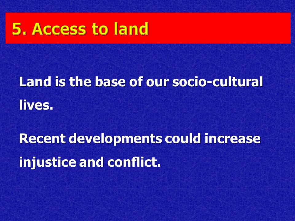 Land is the base of our socio-cultural lives.
