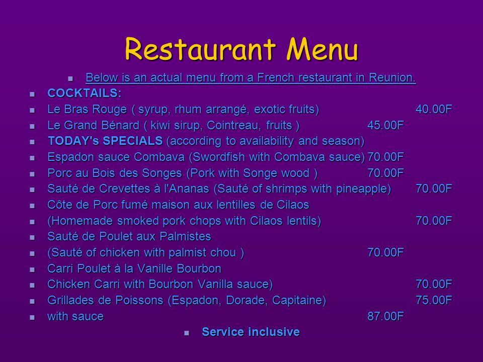 Restaurant Menu Below is an actual menu from a French restaurant in Reunion.