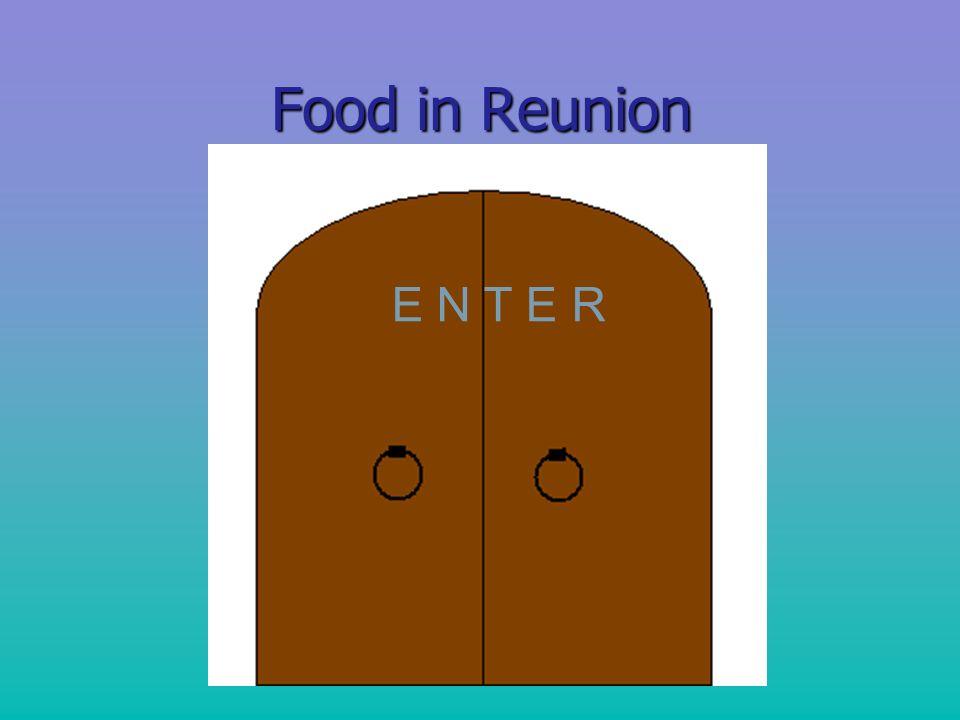 Food in Reunion E N T E R