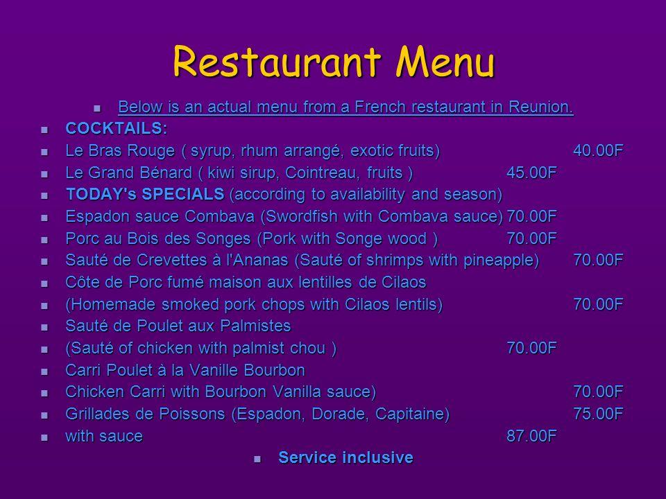Restaurant Menu Below is an actual menu from a French restaurant in Reunion. Below is an actual menu from a French restaurant in Reunion. COCKTAILS: C