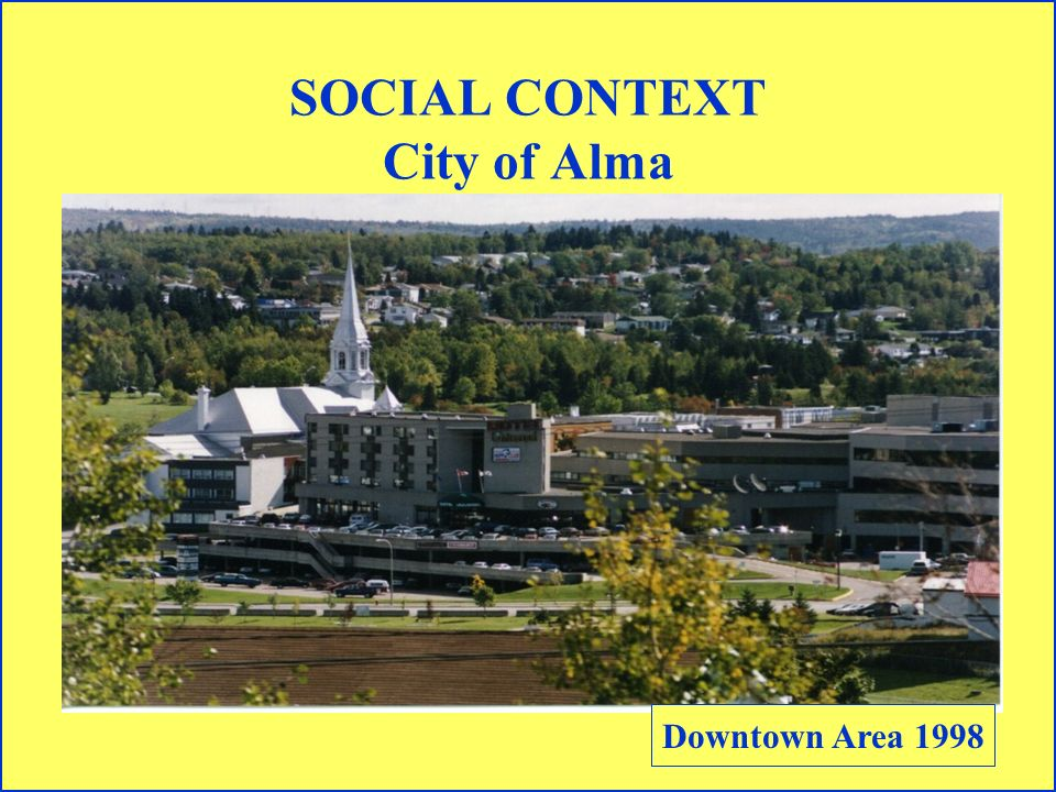SOCIAL CONTEXT City of Alma Downtown Area 1998