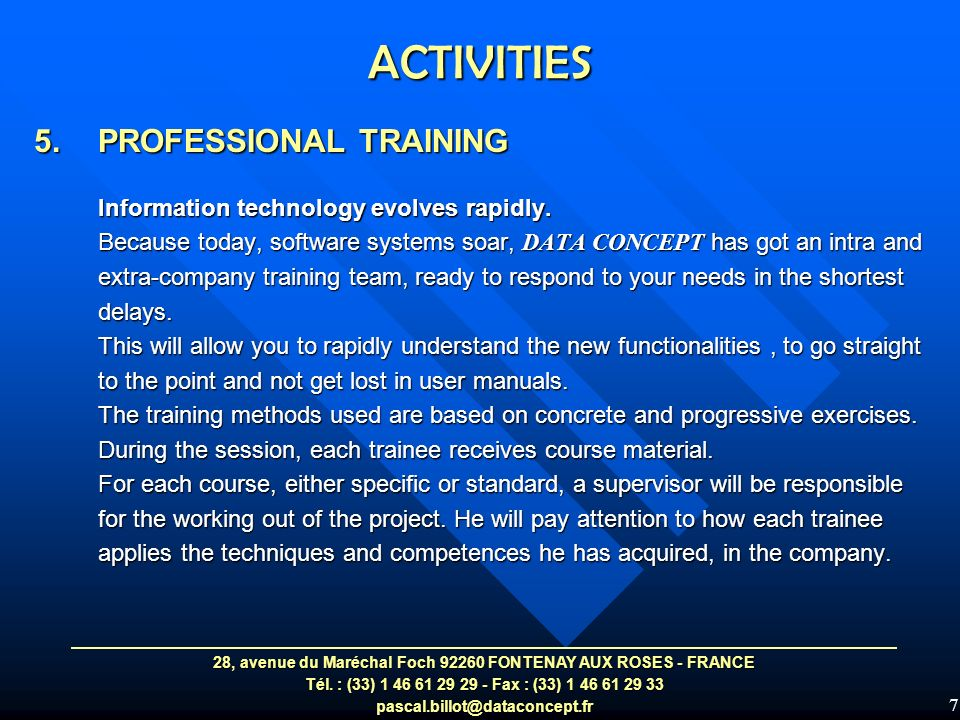 7 5.PROFESSIONAL TRAINING Information technology evolves rapidly.