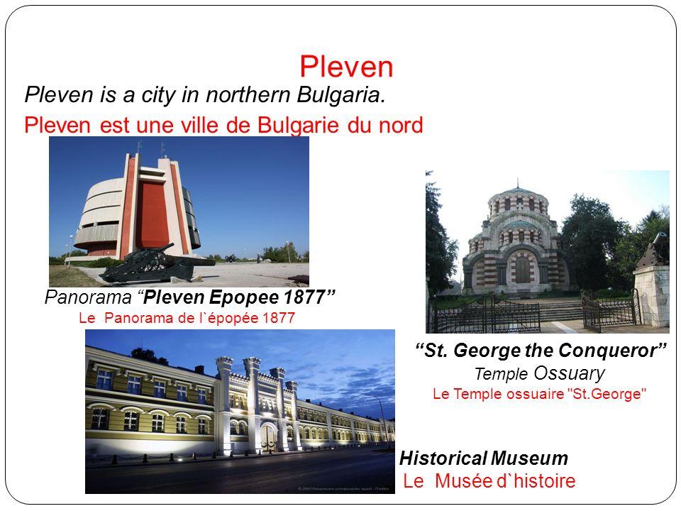 Pleven Pleven is a city in northern Bulgaria.