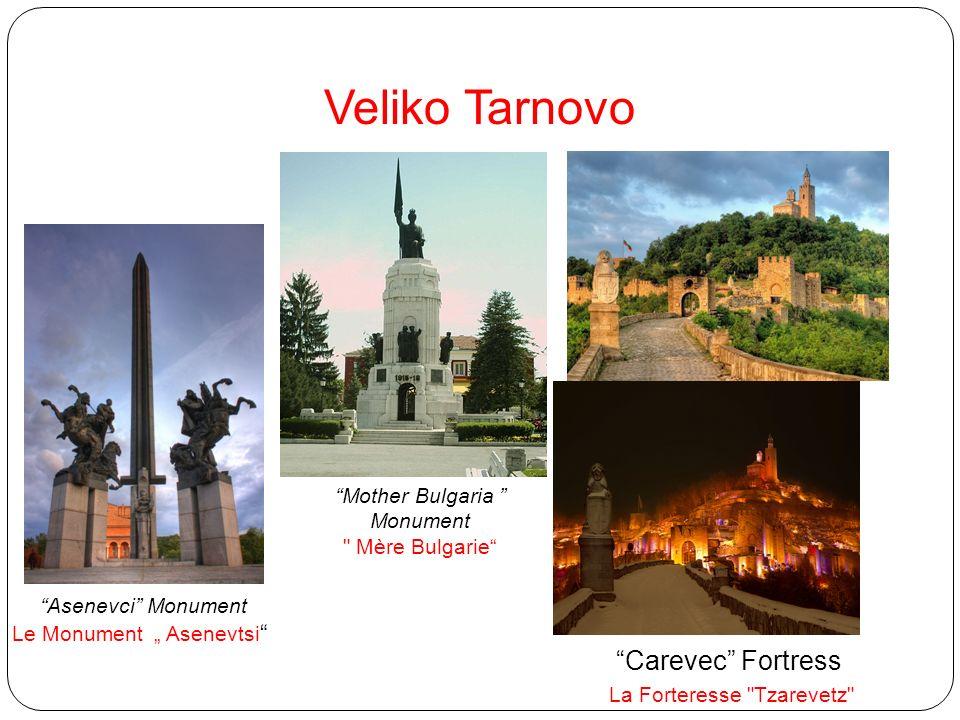 Veliko Tarnovo Carevec Fortress La Forteresse Tzarevetz Asenevci Monument Le Monument Asenevtsi Mother Bulgaria Monument Mère Bulgarie