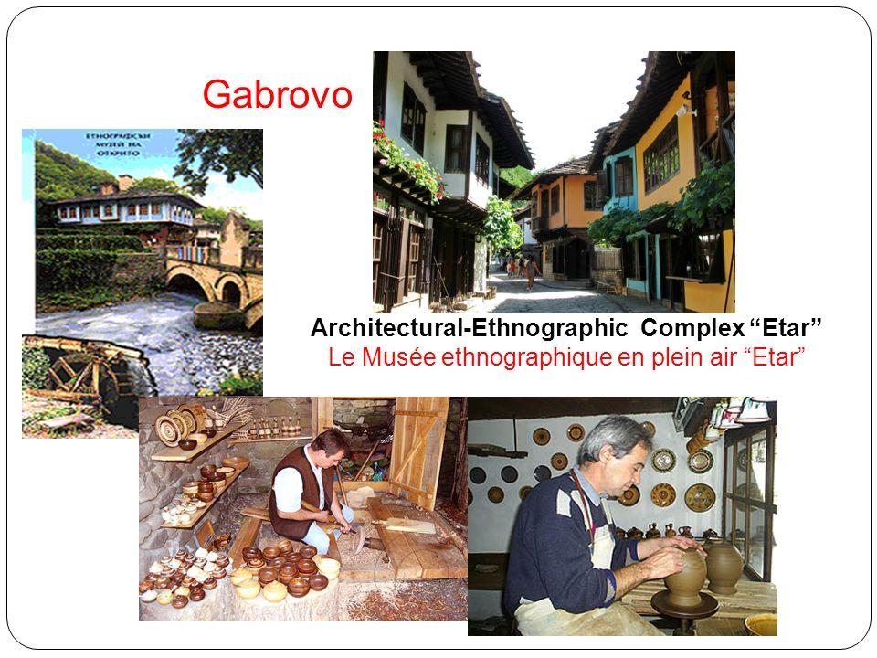 Architectural-Ethnographic Complex Etar Le Musée ethnographique en plein air Etar Gabrovo