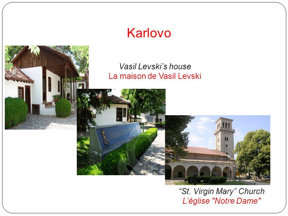 Karlovo Vasil Levskis house La maison de Vasil Levski St. Virgin Mary Church Léglise Notre Dame