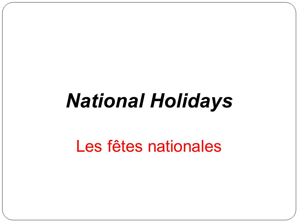 National Holidays Les fêtes nationales
