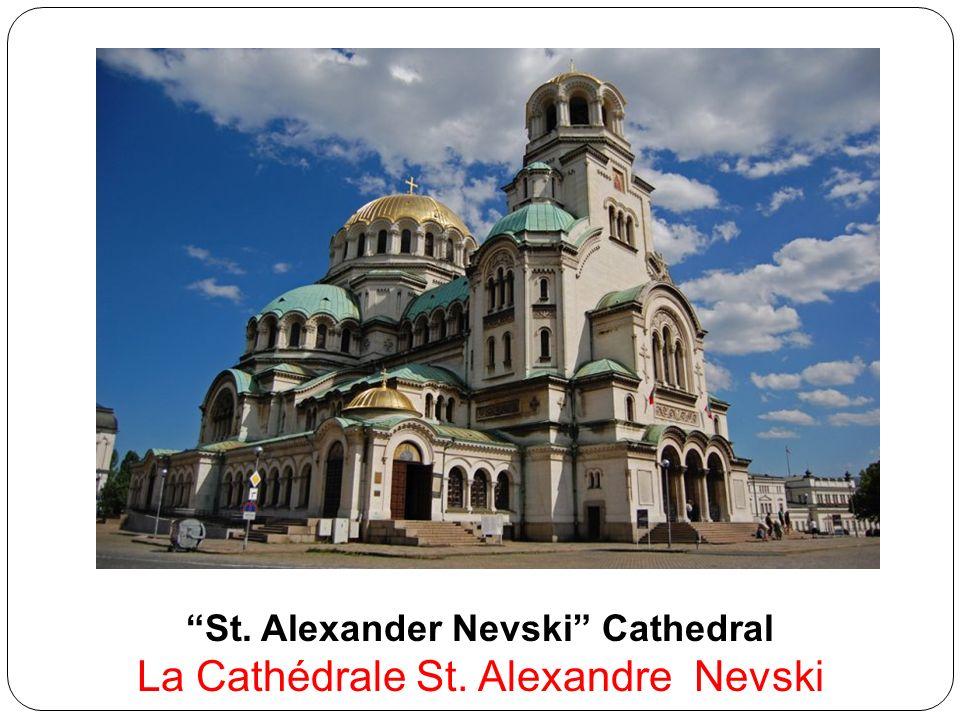 St. Alexander Nevski Cathedral La Cathédrale St. Alexandre Nevski