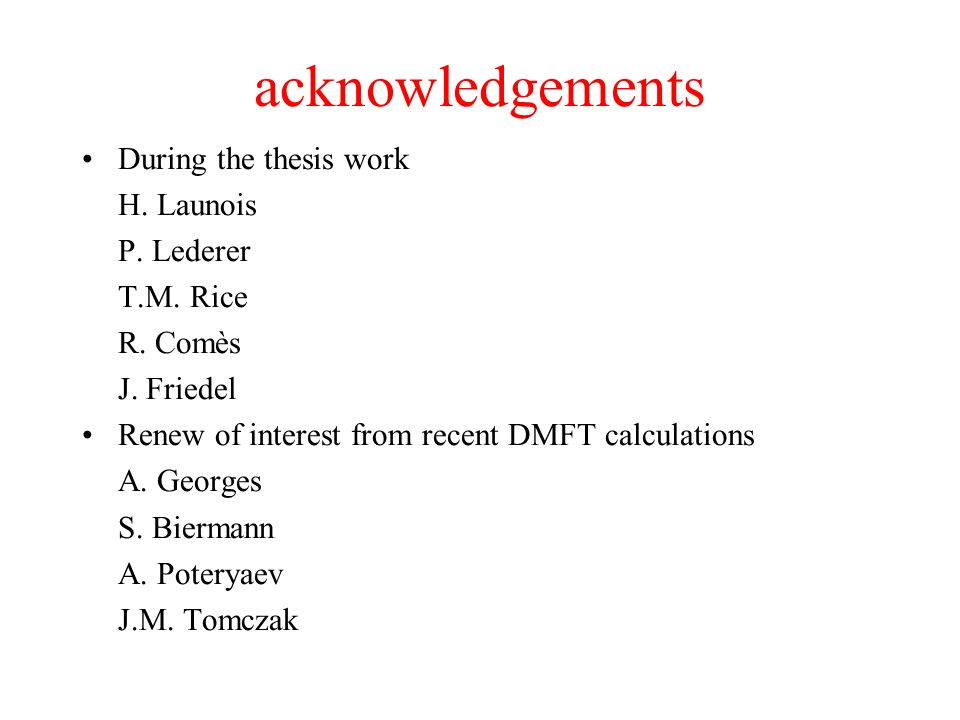 acknowledgements During the thesis work H. Launois P.