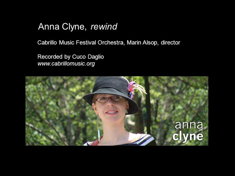 Anna Clyne, rewind Cabrillo Music Festival Orchestra, Marin Alsop, director Recorded by Cuco Daglio www.cabrillomusic.org