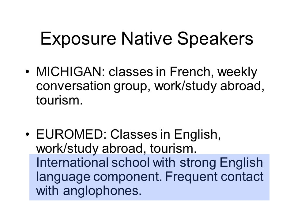 Exposure Native Speakers MICHIGAN: classes in French, weekly conversation group, work/study abroad, tourism.
