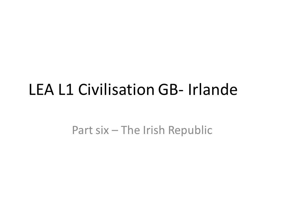 LEA L1 Civilisation GB- Irlande Part six – The Irish Republic